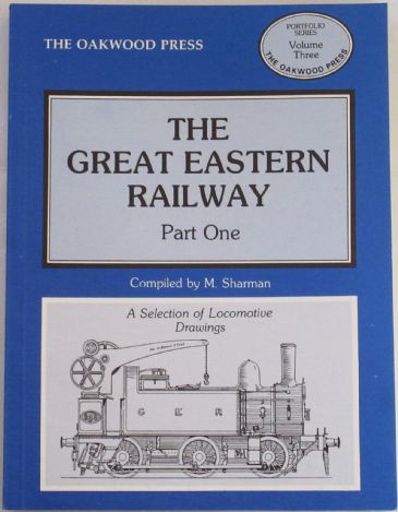 The Great Eastern Railway Part One - A Selection of Locomotive Drawings, by M. Sharman